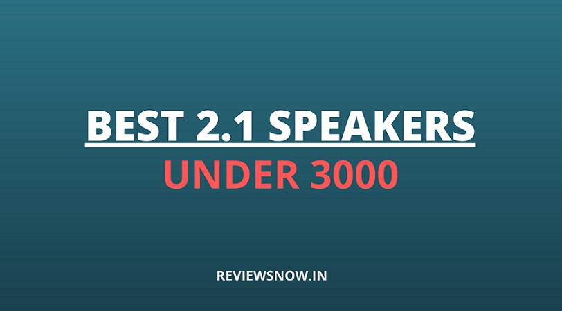 best 2.1 speakers under 3000 in India